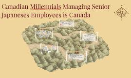 Canadian Millenials Managing Senior Japaneses Employees is C