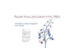 1980's Pop Music and Culture