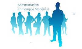 Copy of Historia de la administracion