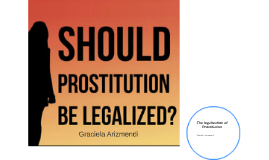 The legalization of Prostitution