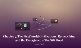 Chapter 5: The First World Civilizations: Rome, China and the Emergence