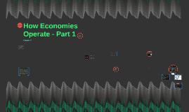 How Economies Operate - Part 1