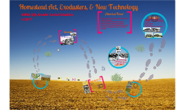 Homestead Act, Exodusters, & New Tech