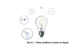 """Copy of Tip # 1. (habilitar el avatar o imagen de perfil """"Spark"""") ."""