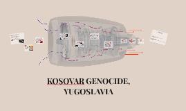 KOSOVAR GENOCIDE, YUGOSLAVIA