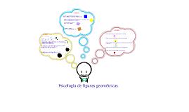 Copy of Psicología de las figuras geométricas.