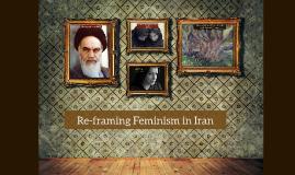 Copy of Re-framing Feminism in Iran