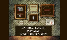 MATERYAL TASARIM AŞAMALARI