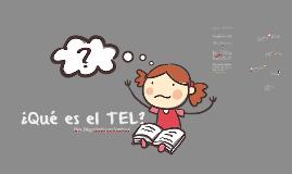 ¿Qué es el TEL?