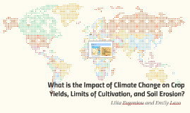 Impact of Climate Change on Crop Yields, Limits of Cultivati