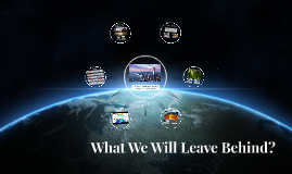 What We Will Leave Behind