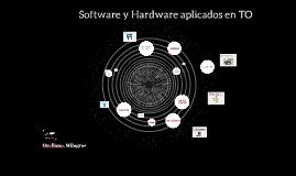 Software y Hardware aplicados en TO