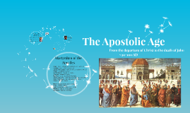 Copy of Copy of The Apostolic Age