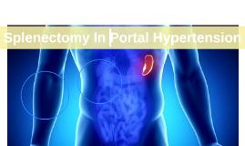 Splenectomy In Portal Hypertension