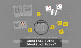 Identical Twins, Identical Fates?