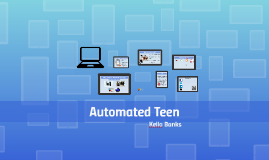 Automated Teen