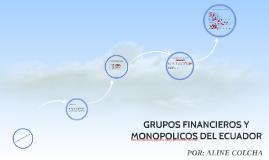 GRUPOS FINANCIEROS Y MONOPOLICOS DEL ECUADOR