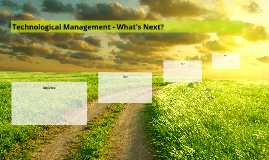 Technological Management - What's Next?