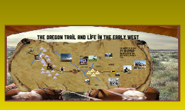 Copy of Oregon Trail Prezi