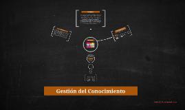 Copy of Gestión del Conocimiento