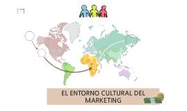 EL ENTORNO CULTURAL DEL MARKETING