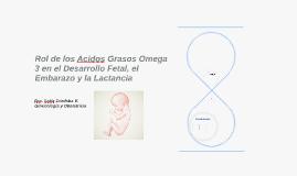 Copy of Rol de los Acidos Grasos Omega 3 en el Desarrollo Fetal