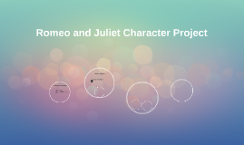 Romeo and Juliet Character Project