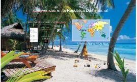 iBienvenidos en la Republica Dominicana!