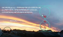 OCOM M336.03 – EXPLIQUER LES EFFETS DE LA PRESSION ATMOSPHÉRIQUE SUR LES CONDITIONS MÉTÉOROLOGIQUES