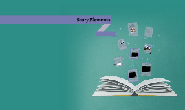 Copy of STORY ELEMENTS AND LITERARY DEVICES