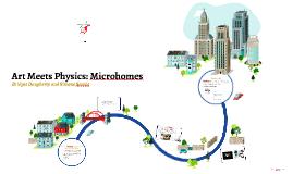 Art Meets Physics: Microhomes
