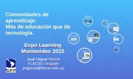 Comunidades de aprendizaje - ExpoLearnig - Montevideo 2015