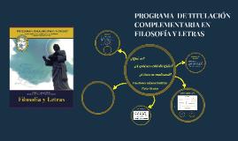 PROGRAMA COMPLEMENTARIO DE TITULACIÓN EN FILOSOFÍA Y LETRAS