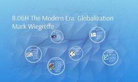 8.06H The Modern Era: Globalization
