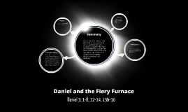 Daniel and the Fiery Furnace