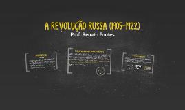 A REVOLUÇÃO RUSSA (1905-1922)