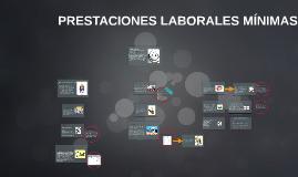 Copy of Copy of PRESTACIONES LABORALES MÍNIMAS