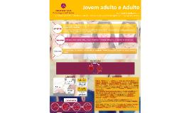 Jovem adulto e Adulto: Psicologia do Desenvolvimento. Esenfc 15/16