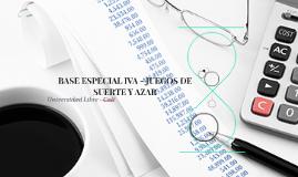 BASE ESPECIAL IVA - JUEGOS DE SUERTE Y AZAR
