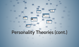 Personality Theories (cont.)