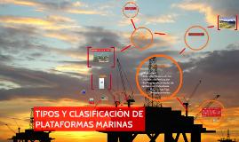 Copy of TIPOS Y CLASIFICACIÓN DE PLATAFORMAS MARINAS