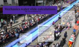 Water Slide Mechanic Calculation