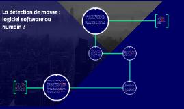 Nadine Touzeau : la détection de masse, logiciel software ou humain ?