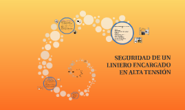 Copy of SEGURIDAD DE UN LINIERO ENCARGADO EN ALTA TENSION