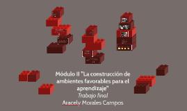 """Módulo II """"La construcción de ambientes favorables para el a"""
