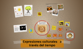 Expresiones culturales a traves del tiempo