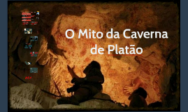Copy of O Mito da Caverna