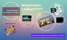 Copy of Maquinação Lúdica??????