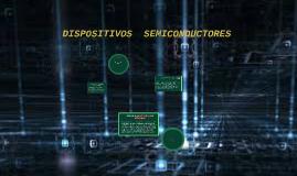 Copy of DISPOSITIVOS SEMICONDUCTORES