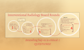 Interventional Radiology Board Rounds
